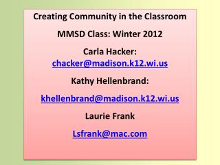 Creating Community in the Classroom MMSD Class: Winter 2012