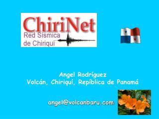Angel Rodríguez Volcán, Chiriquí, Repíblica de Panamá
