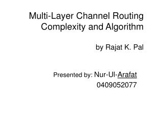 Multi-Layer Channel Routing Complexity and Algorithm  by Rajat K. Pal