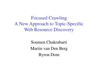 Focused Crawling A New Approach to Topic-Specific Web Resource Discovery