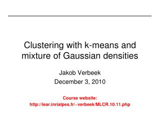 Clustering with k-means and mixture of Gaussian densities