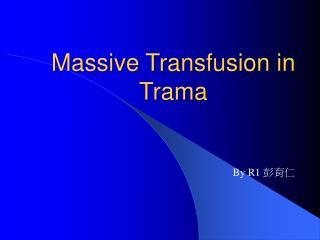 Massive Transfusion in Trama