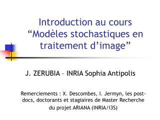Introduction au cours  Mod les stochastiques en traitement d image