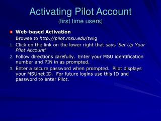Activating Pilot Account  ( first time users )