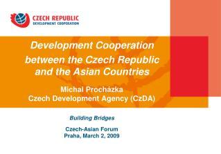 Building Bridges Czech-Asian Forum Praha, March 2, 2009