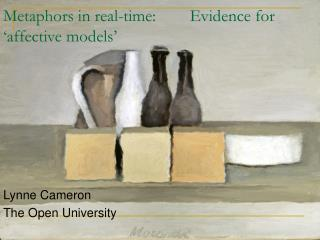 Metaphors in real-time:        Evidence for 'affective models'