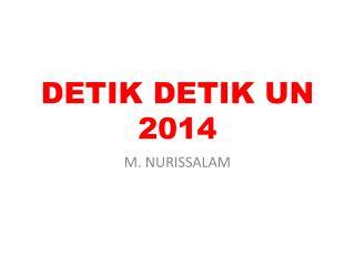 DETIK  DETIK  UN 2014