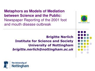 Brigitte Nerlich Institute for Science and Society University of Nottingham