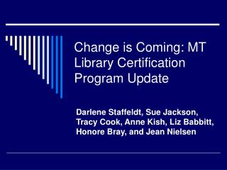 Change is Coming: MT Library Certification Program Update