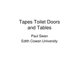 Tapes Toilet Doors  and Tables