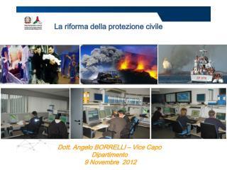 Dott. Angelo BORRELLI – Vice Capo Dipartimento  9 Novembre  2012