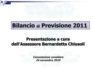 Presentazione a cura  dell'Assessore Bernardetta Chiusoli Commissione consiliare 24 novembre 2010