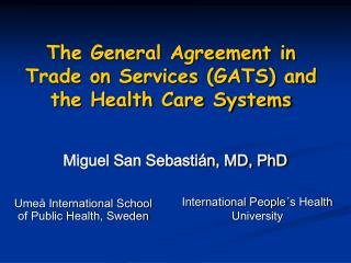 The General Agreement in Trade on Services (GATS) and the Health Care Systems