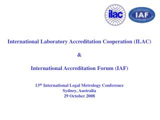 International Laboratory Accreditation Cooperation (ILAC) &