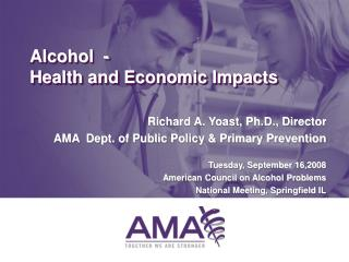 Alcohol  -  Health and Economic Impacts