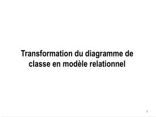 Transformation du diagramme de classe en mod�le relationnel