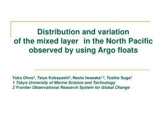 Distribution and variation  of the mixed layer in the North Pacific  observed by using Argo floats