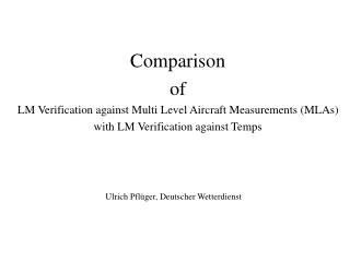 Comparison of LM Verification against Multi Level Aircraft Measurements (MLAs)