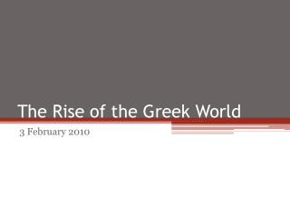 The Rise of the Greek World