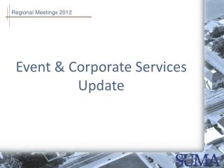Event & Corporate Services  Update