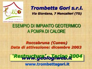 Trombetta Gori s.r.l. Via Giordana, 7 Moncalieri (TO)