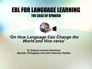 EBL FOR LANGUAGE LEARNING THE CASE OF SPANISH