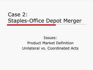 Case 2:  Staples-Office Depot Merger