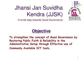 Jhansi Jan Suvidha Kendra (JJSK)