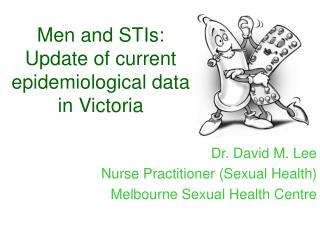 Men and STIs: Update of current epidemiological data in Victoria