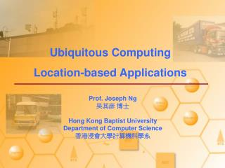 Ubiquitous Computing Location-based Applications
