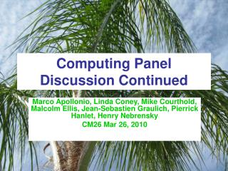 Computing Panel Discussion Continued