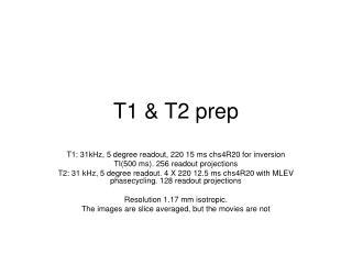T1 & T2 prep