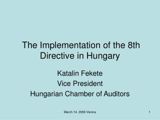 The Implementation of the 8th Directive in  Hungary