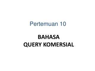 BAHASA  QUERY KOMERSIAL