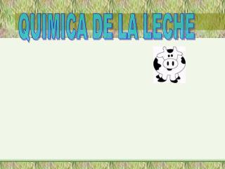 QUIMICA DE LA LECHE