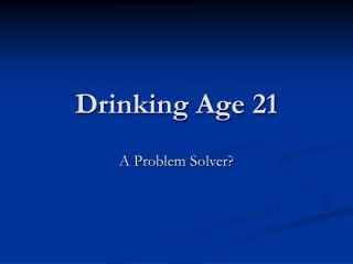 Drinking Age 21
