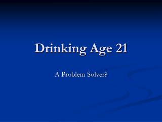 Drinking Age 21