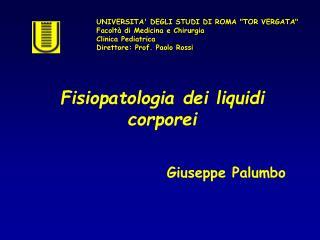 Fisiopatologia dei liquidi corporei Giuseppe Palumbo