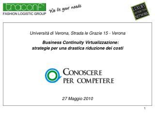 Università di Verona, Strada le Grazie 15 - Verona Business Continuity Virtualizzazione: