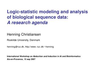 Logic-statistic modeling and analysis of biological sequence data: A research agenda