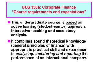 """BUS 330a: Corporate Finance """"Course requirements and expectations"""""""