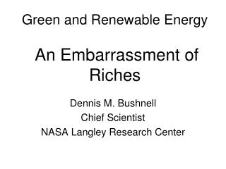 Green and Renewable Energy An Embarrassment of Riches
