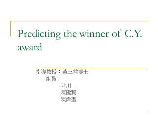 Predicting the winner of C.Y. award