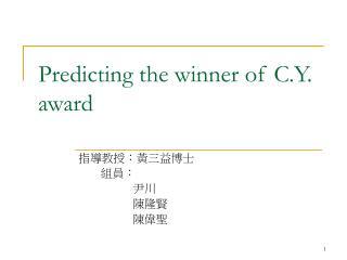 Predicting the winner of C.Y. award