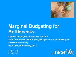 Marginal Budgeting for Bottlenecks