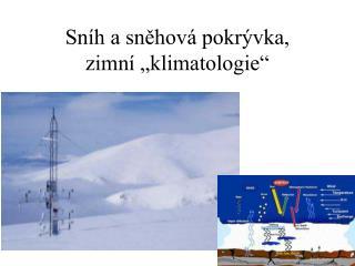 """Sníh a sněhová pokrývka, zimní """"klimatologie"""""""