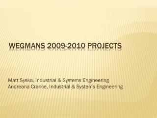 Wegmans 2009-2010 Projects