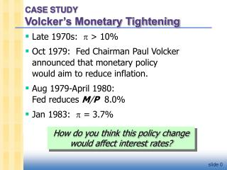 CASE STUDY  Volcker's Monetary Tightening