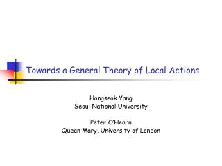 Towards a General Theory of Local Actions