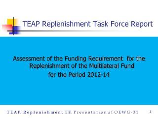 TEAP Replenishment Task Force Report